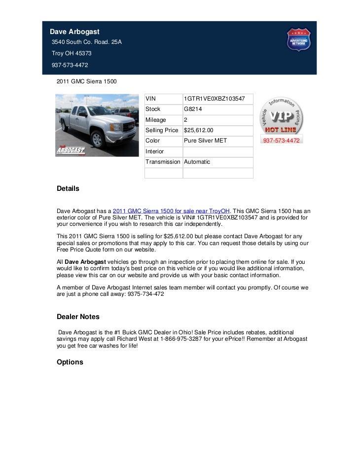 Dave Arbogast3540 South Co. Road. 25ATroy OH 45373937-573-4472 2011 GMC Sierra 1500                                     VI...