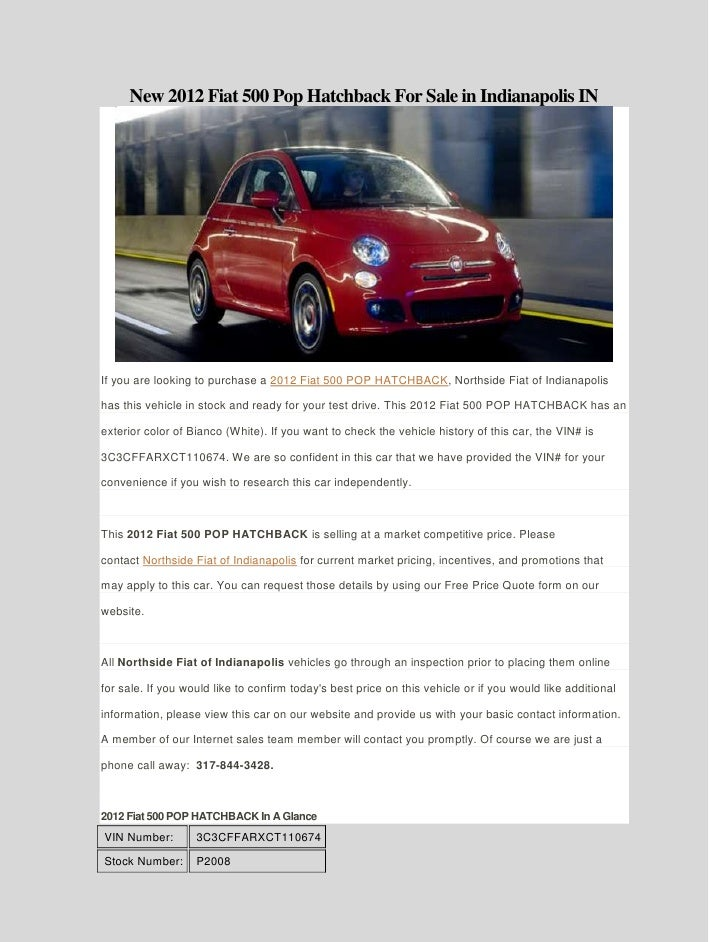 New 2012 Fiat 500 Pop Hatchback For Sale in Indianapolis INIf you are looking to purchase a 2012 Fiat 500 POP HATCHBACK, N...