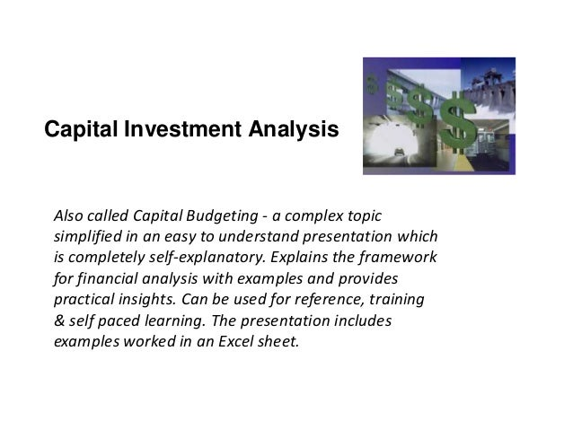 Capital Investment Analysis Also called Capital Budgeting - a complex topic simplified in an easy to understand presentati...