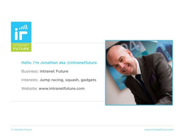 "Why does it work? 1. Access content 2. Self expression 3. Communication 4. Share others"" content www.intranetfuture.com"