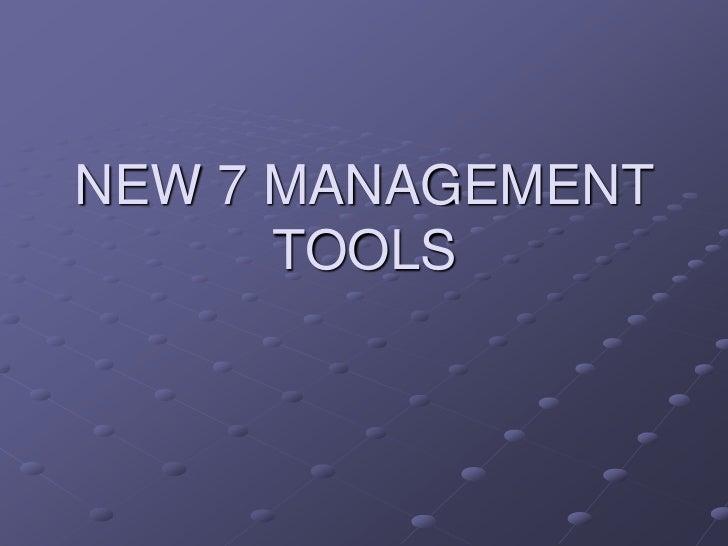 New7managementtools ppt