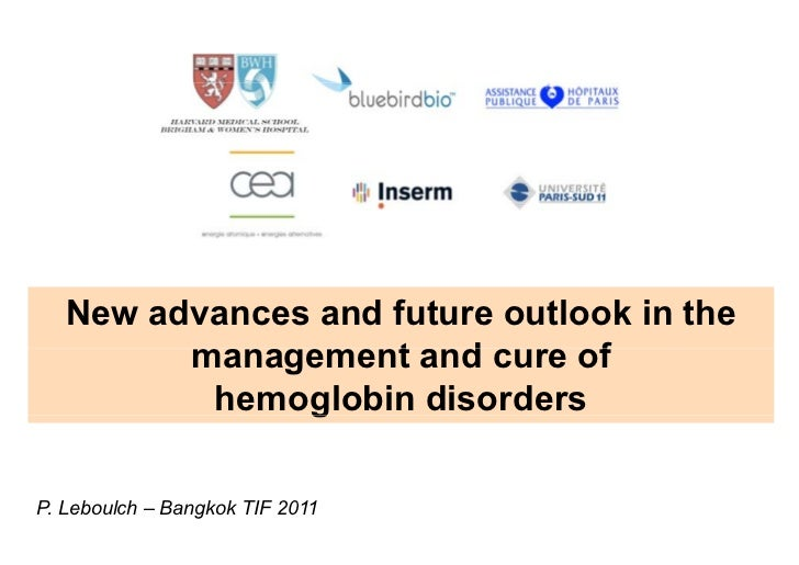 New advances and future outlook in the         management and cure of                          c re          hemoglobin di...