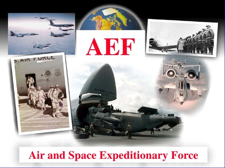 AEF<br />Air and Space Expeditionary Force<br />