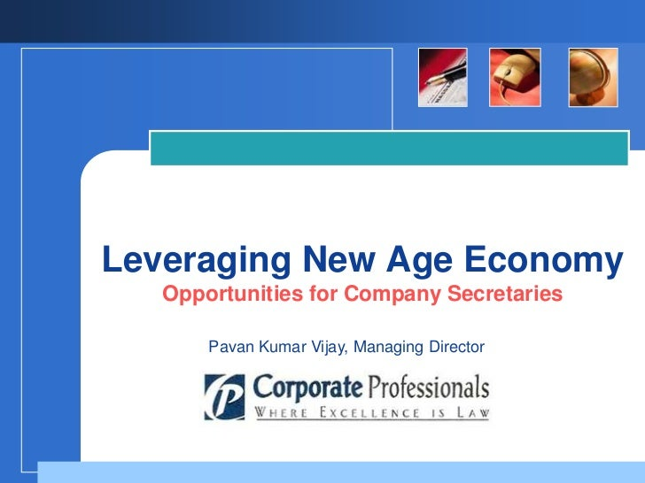 Leveraging New Age Economy   Opportunities for Company Secretaries       Pavan Kumar Vijay, Managing Director