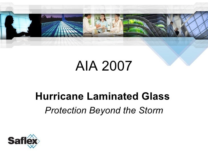 AIA 2007 Hurricane Laminated Glass  Protection Beyond the Storm