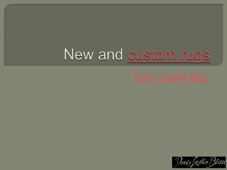 New and custom rugs<br />Doris Leslie Blau<br />
