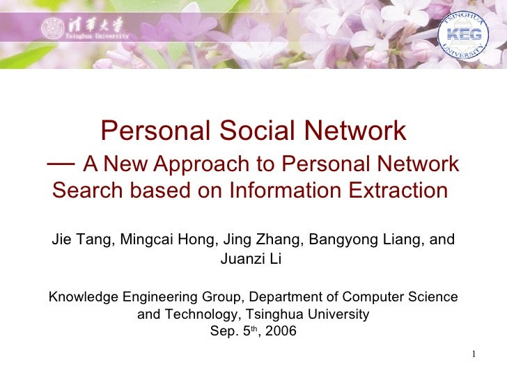 Personal Social Network —  A New Approach to Personal Network Search based on Information Extraction   Jie Tang, Mingcai H...