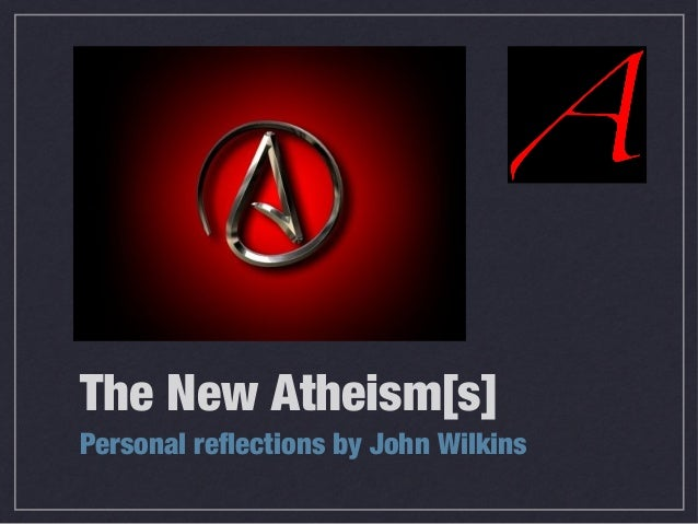The New Atheism[s]Personal reflections by John Wilkins