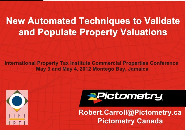 New Automated Techniques to Validate  and Populate Property ValuationsInternational Property Tax Institute Commercial Prop...