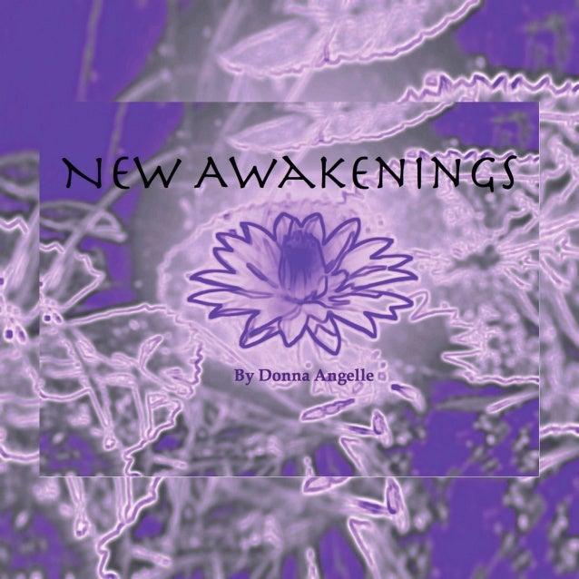 New Awakenings     By Donna Angelle                        Donna Angelle