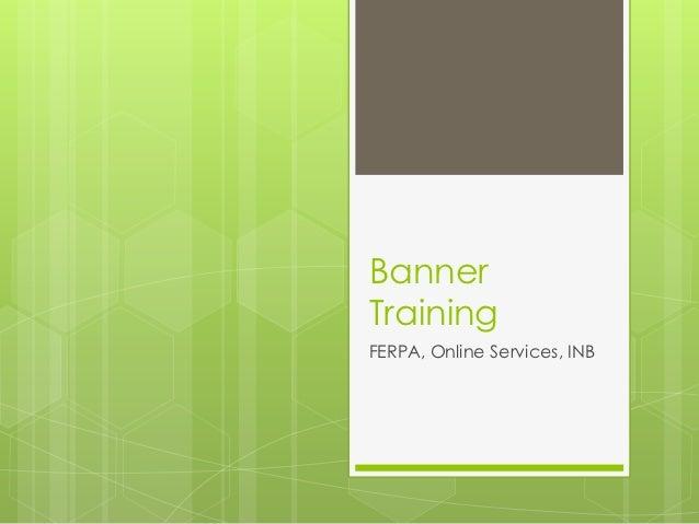 BannerTrainingFERPA, Online Services, INB