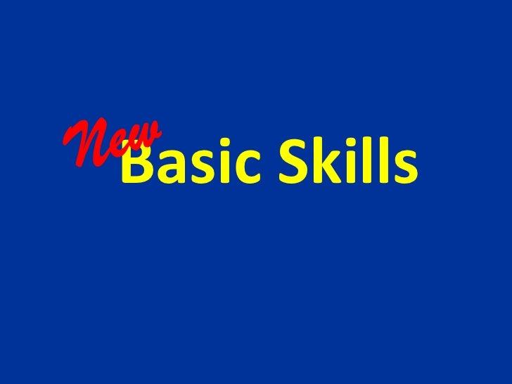 New<br />Basic Skills<br />