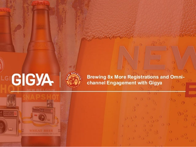 Brewing 8x More Registrations and Omni-channel  Engagement with Gigya