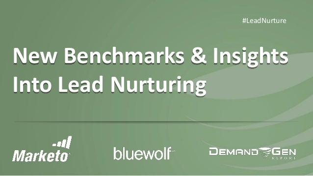 #LeadNurture  New Benchmarks & Insights Into Lead Nurturing
