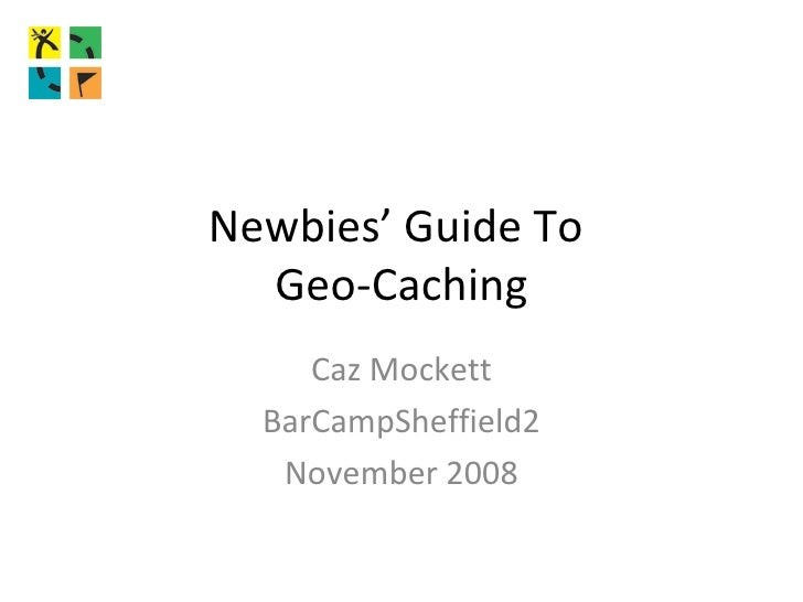 Newbies Guide To Geo Caching
