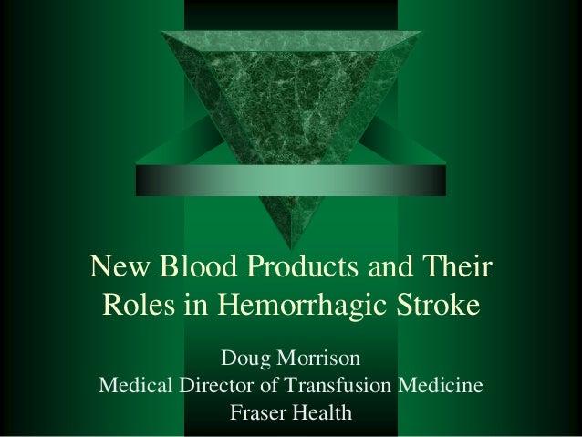 New blood products hemorrhagic stroke apr 14 12