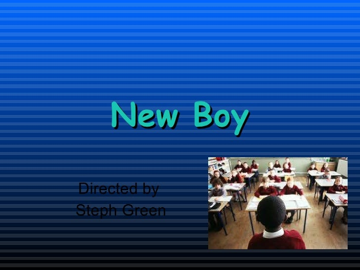 New Boy Directed by Steph Green