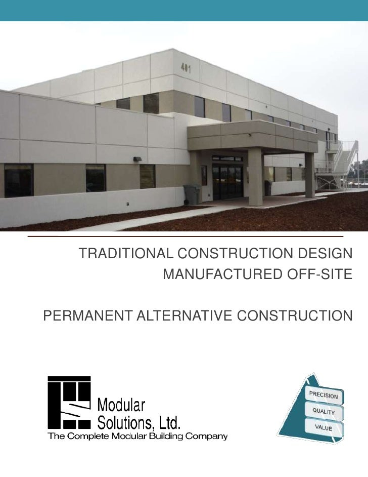 TRADITIONAL CONSTRUCTION DESIGN<br />MANUFACTURED OFF-SITE<br />PERMANENT ALTERNATIVE CONSTRUCTION<br />