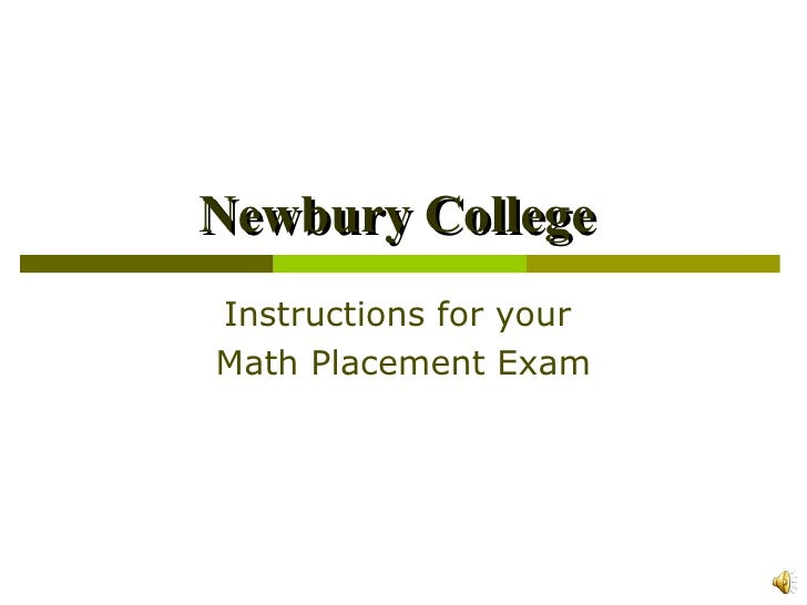 Newbury College  Instructions for your  Math Placement Exam