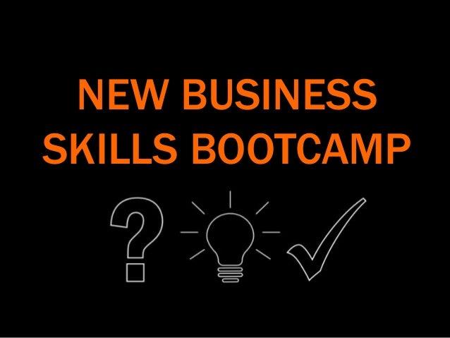 NEW BUSINESS SKILLS BOOTCAMP