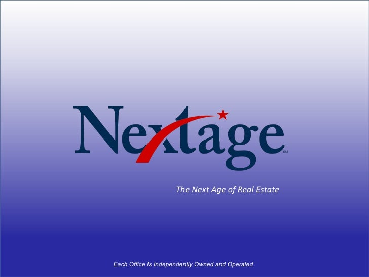 The Next Age of Real Estate Each Office Is Independently Owned and Operated