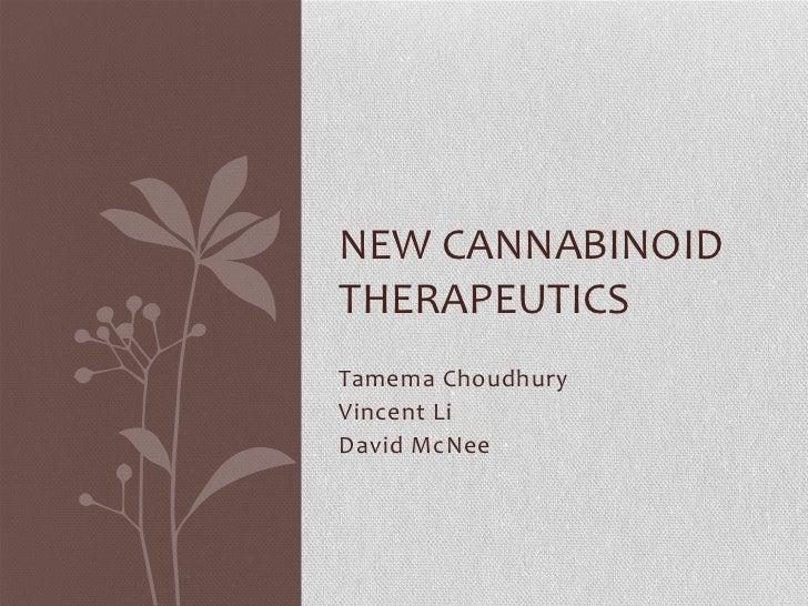 NEW CANNABINOIDTHERAPEUTICSTamema ChoudhuryVincent LiDavid McNee