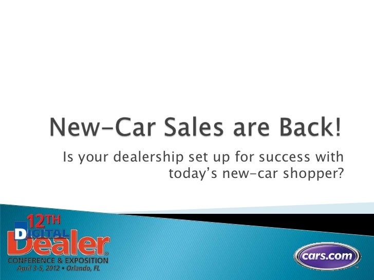 Is your dealership set up for success with                today's new-car shopper?
