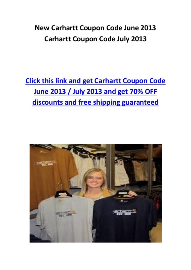 New Carhartt Coupon Code June 2013 / Carhartt Coupon Code July 2013 70% OFF