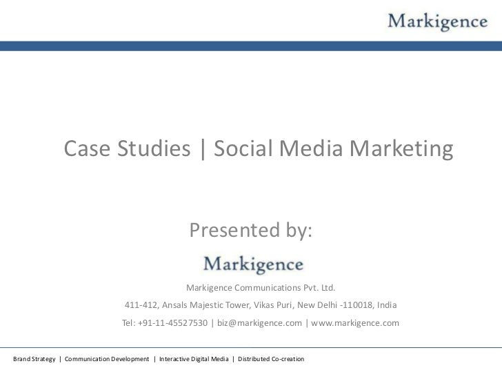 Case Studies | Social Media Marketing                                                         Presented by:               ...