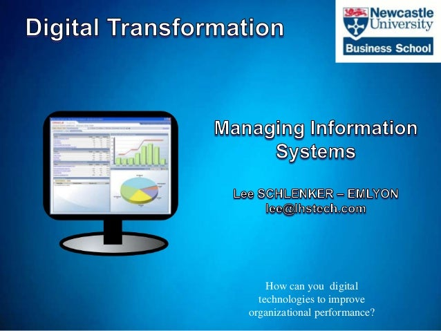 How can you digital technologies to improve organizational performance?