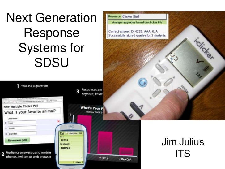 Next Generation Response Systems for SDSU<br />Jim Julius<br />ITS<br />