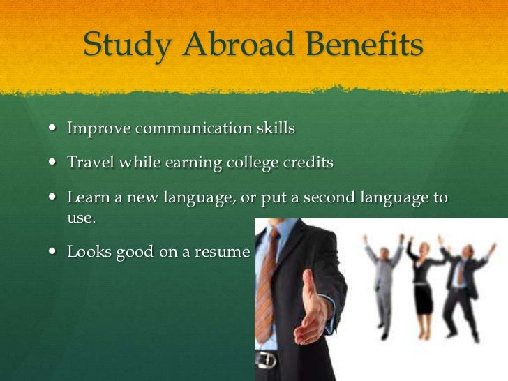 a personal recount on the benefits of working while studying Generally speaking, course loads tend to be comparatively lighter while studying abroad, so this can be an ideal occasion to intern, work part-time, or volunteer while you're studying consult your college or university to see whether they help you find internships or work placements abroad.