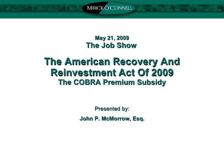 May 21, 2009 The Job Show   The American Recovery And Reinvestment Act Of 2009 The COBRA Premium Subsidy Presented by: Joh...