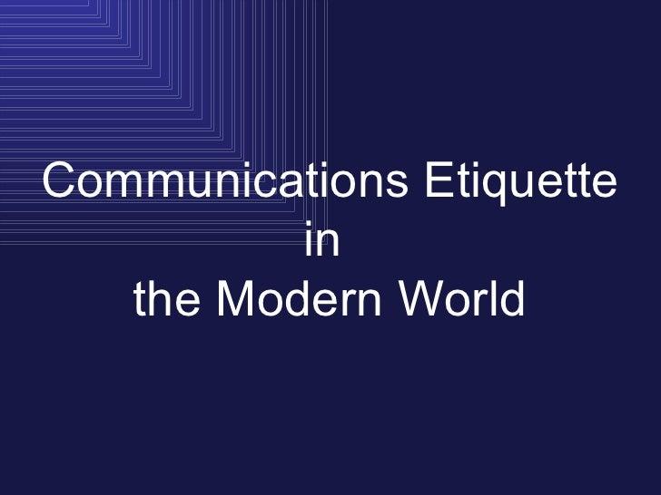 Communications etiquette for the modern world