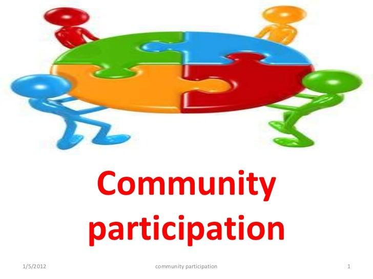 Community participaion             Community             participation1/5/2012           community participation   1
