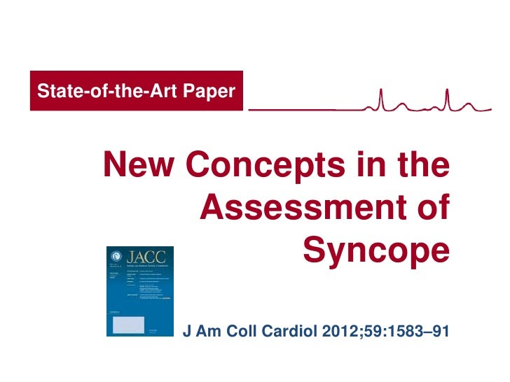 State-of-the-Art Paper       New Concepts in the            Assessment of                 Syncope                J Am Coll...