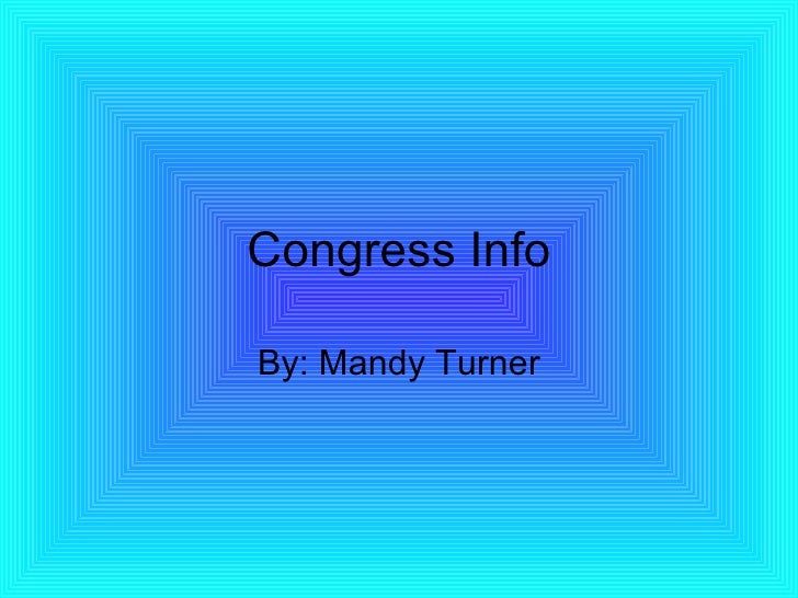 Congress Info By: Mandy Turner