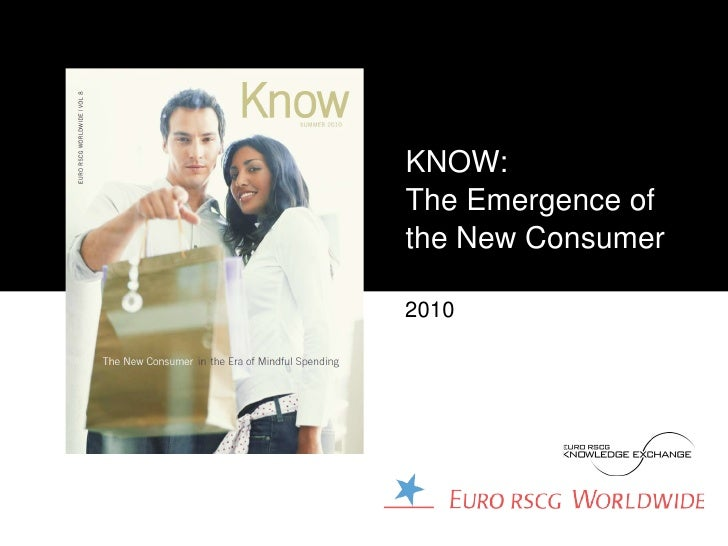 KNOW: The Emergence of the New Consumer  2010