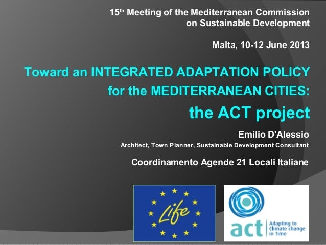 Emilio DAlessioArchitect, Town Planner, Sustainable Development ConsultantCoordinamento Agende 21 Locali Italiane15thMeeti...