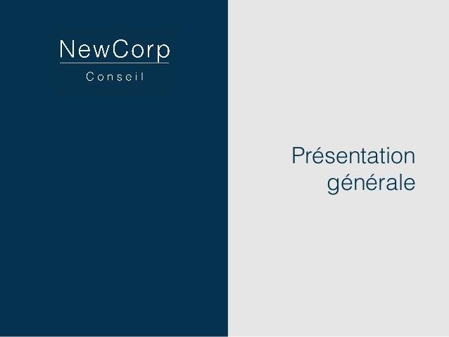 C o m m u n i c a t i o n & O p i n i o n Présentation générale http://www.newcorpconseil.com