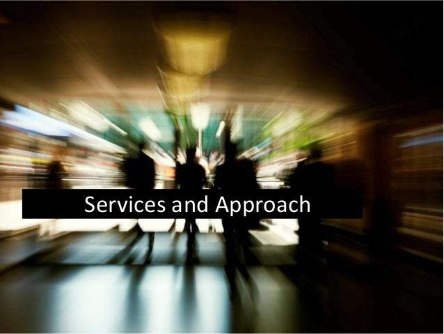 Services and Approach 1