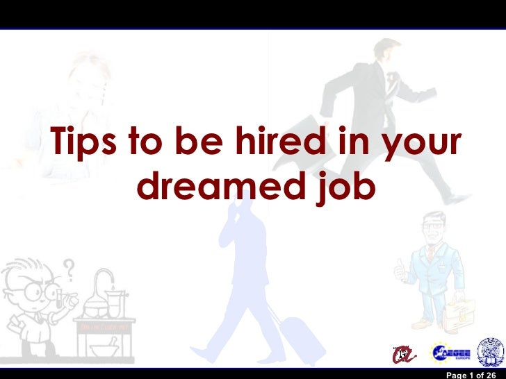 Tips to be hired in your                dreamed jobRobert Brunet                    Page 1 of 26