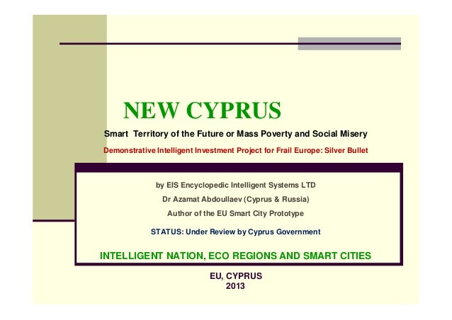 NEW CYPRUSSmart Territory of the Future or Mass Poverty and Social MiseryDemonstrative Intelligent Investment Project for ...