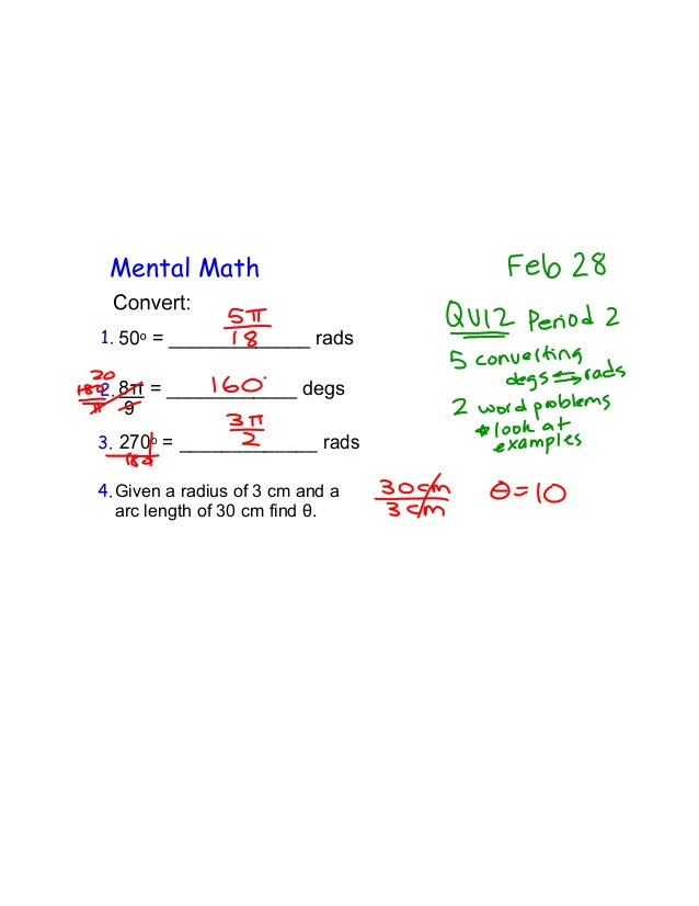 Mental Math1.    = _____________ rads2.    = ____________ degs3. 270o = _____________ rads4. Given a radius of 3 cm and a ...