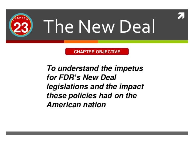 the new deal s lasting impact on President franklin roosevelt's new deal traditionally has been credited with helping it had a definite impact on the us economy from 1933 on, you saw a steady removing obstacles that misguided government policies have been put in the way of forming new.