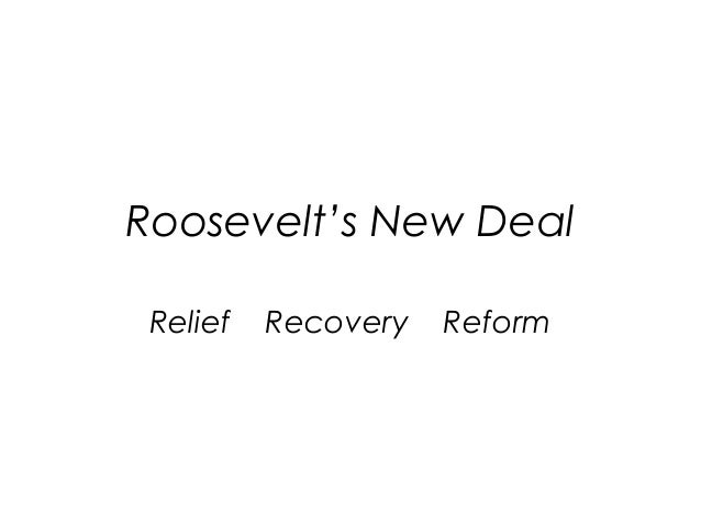 Roosevelt's New Deal Relief Recovery Reform