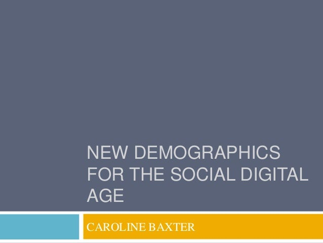 New Demographics for the Social Digital Age