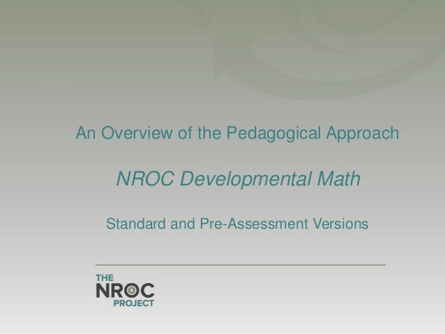 An Overview of the Pedagogical Approach  NROC Developmental Math Standard and Pre-Assessment Versions