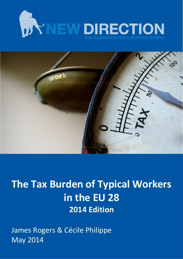 NEW DIRECTION │Page 1 of 17 Data provided by (Cover page) The Tax Burden of Typical Workers in the EU 28 2014 Edition Jame...