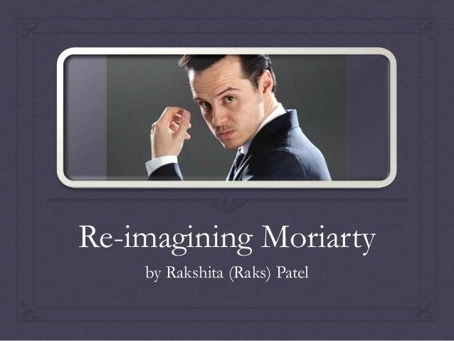 New Directions in Sherlock Conference: Re-imagining Moriarty by Rakshita Patel #NDSherlock copyright Rakshita Patel